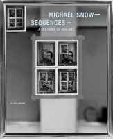 Michael Snow – Sequences – A history of his art