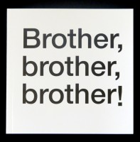 Brother, brother, brother!