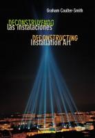 Deconstruyendo las instalaciones / Deconstructing Installation Art