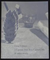 Gitte Villesen I Capture You. You Capture Me & Other Works