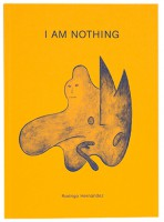 Rodrigo Hernández: I Am Nothing