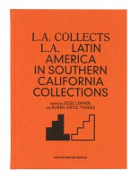 L.A. collects L.A. – Latin America in Southern California Collections