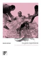La gran experiencia. La comuna de Otto Muehl en La Gomera