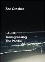 LA-LIKE: Transgressing The Pacific