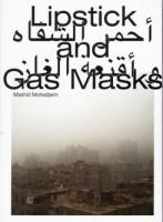 Lipstick and Gas Masks