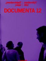 ¿Modernidad? ¡Vida! Documenta 12 / Modernity? Live! Documenta 12