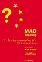 Mao: Sobre la contradicción... Mao Tse-Tung/ Mao: On contradiction... Mao Tse-Tung