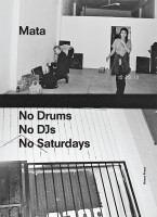 Mata – No Drums No DJs No Saturdays