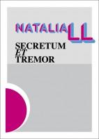 Natalia LL. Secretum et Tremor