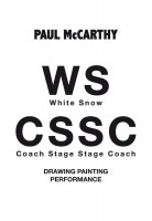 Paul McCarthy – WS CSSC: Drawing, Painting, Performance
