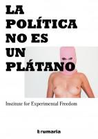 Politics is not a banana / La política no es un plátano