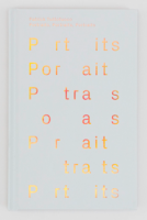 Patrick Tuttofuoco: Portraits, Portraits, Portraits