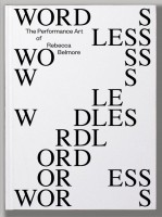 WORDLESS. The Performance Art of Rebecca Belmore