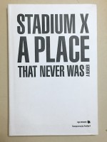 Stadium X — A Place That Never Was: A Reader