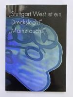 """""""Stuttgart West ist ein Drecksloch!"""" … """"Mainz auch!"""""""
