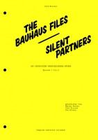 The Bauhaus Files. Silent Partners.
