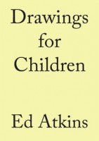 Ed Atkins: Drawings for Children