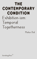 Contemporary Condition 15 – Exhibition-ism: Temporal Togetherness