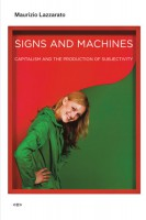 Signs and Machines. Capitalism and the Production of Subjectivity