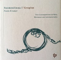Suomenlinna | Gropius: Two Contemplations on Body, Movement and Intermateriality