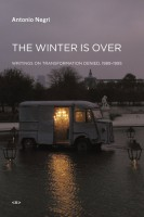 The Winter Is Over. Writings on Transformation Denied, 1989-1995