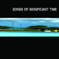 Zones of Significant Time (LP)