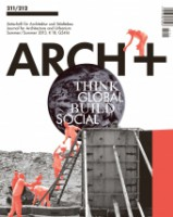 ARCH+ #211/212: Think global, build social!