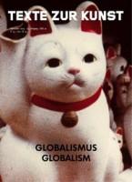 """Texte Zur Kunst 91 / September 2013 """"Globalism"""""""