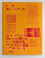 1—130: Selected works Ghassan Bishouty b. 1941 Safad, Palestine — d. 2004 Amman, Jordan
