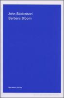 Between Artists: John Baldessari / Barbara Bloom