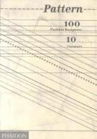 Pattern. 100 Fashion Designers, 10 Curators