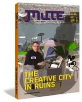 Mute Vol. 2 No. 12: The Creative City In Ruins