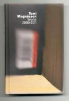 Tumi Magnússon: Works 2000 - 2011