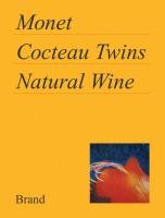 Monet, Cocteau Twins, Natural Wine