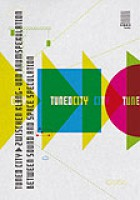 TUNED CITY · Zwischen Klang- und Raumspekulation/Between Sound and Space Speculation. Reader