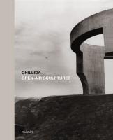 Eduardo Chillida. Open-Air Sculptures