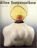 Alina Szapocznikow, 1926-1973