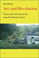 Art and Revolution. Transversal Activism in the Long Twentieth Century