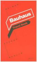 Bauhaus Travel Book .   Weimar, Dessau, Berlin