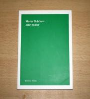 Between Artists: Maria Eichhorn/John Miller