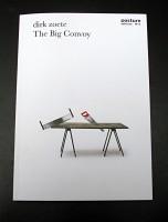 Posture Editions N° 5: Dirk Zoete, The Big Convoy