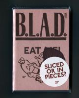 B.L.A.D. #4: Eat Me!