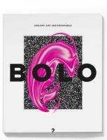 Bolo #2: Dreams Are Indispensable