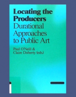 Locating the Producers: Durational Approaches to Public Art
