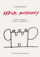 Radical Museology, or, What's Contemporary in Museums of Contemporary Art?