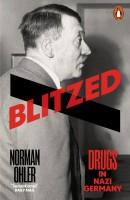 Blitzed - Drugs in Nazi Germany