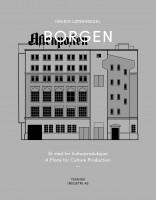 BORGEN. Et sted for kulturproduksjon / A Place for Culture Production
