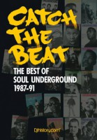Catch The Beat: The Best Of Soul Underground 1987-91