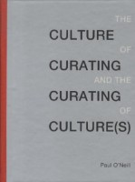 Culture of Curating and the Curating of Culture(s)