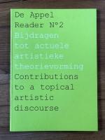 De Appel Reader No. 2 - Contributions to a Topical Artistic Discourse